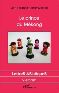 Thi Trang Vo et Jacky Moreau - Le prince du Mékong.