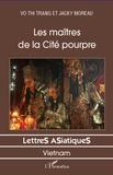 Thi Trang Vo et Jacky Moreau - Les maitres de la Cité Pourpre.