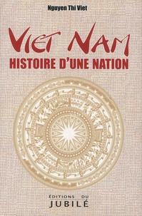 Thi Viêt Nguyen - Viêt Nam - Histoire d'une nation.