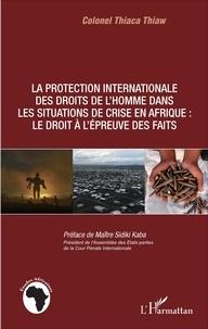 Blackclover.fr La protection internationale des droits de l'homme dans les situations de crise en Afrique : le droit à l'épreuve des faits Image