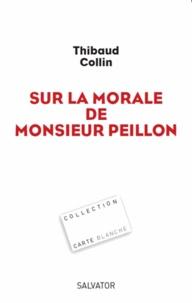 Thibaud Collin - Sur la morale de Monsieur Peillon.