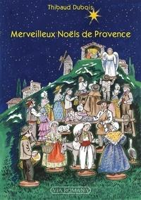 Thibaud Dubois - Merveilleux Noëls de Provence.