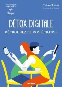 Thibaud Dumas et Gwendoline Blosse - Détox digitale : décrochez de vos écrans !.