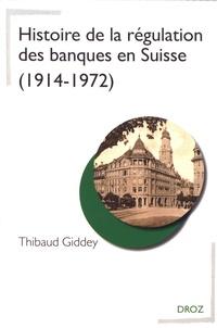 Thibaud Giddey - Histoire de la régulation des banques en Suisse (1914-1972).