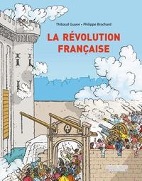 Thibaud Guyon et Philippe Brochard - La Révolution française.