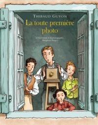 Thibaud Guyon et Sophie Humann - La toute première photo et l'inventeur de la photographie, Nicéphore Niépce.