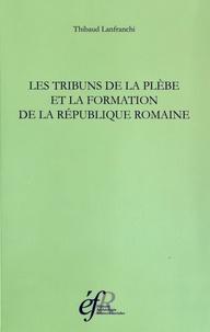 Deedr.fr Les tribuns de la plèbe et la formation de la République romaine - 494-287 avant J-C Image