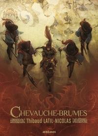 Thibaud Latil-Nicolas - Chevauche-Brumes.