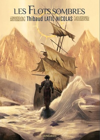 Thibaud Latil-Nicolas - Les flots sombres.