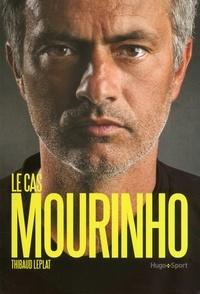 Thibaud Leplat - Le cas Mourinho.