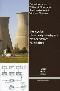 Thibaud Normand et Jessica Andreani - Les cycles thermodynamiques des centrales nucléaires.