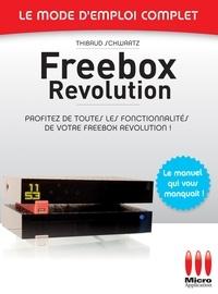 Thibaud Schwartz - Freebox Révolution - Le mode d'emploi complet.