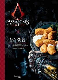 Thibaud Villanova - Assassin's Creed, Le Codex Culinaire.