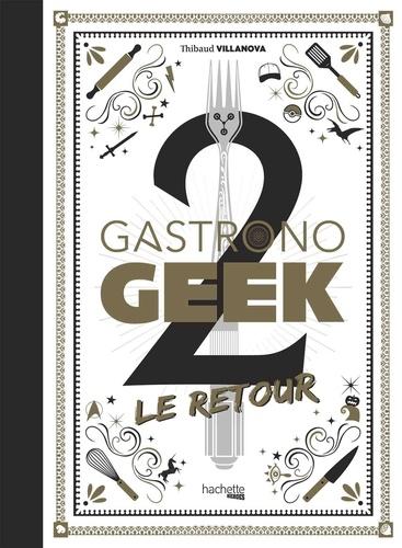 Thibaud Villanova - Gastronogeek le Retour.