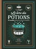 Thibaud Villanova et Stéphanie Simbo - Le livre des potions par Gastronogeek.