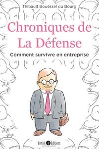 Thibault Bouëssel du Bourg - Chroniques de La Défense - Comment survivre en entreprise.