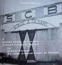 Thibault Casanova - La Grande Histoire du stade Armand-Cesari de Furiani.