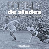 Thibault Casanova - Portails de stades - Enjeux patrimoniaux des entrées de stades.