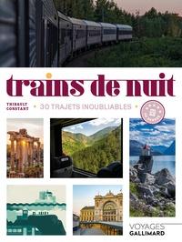 Thibault Constant - Trains de nuit - 30 trajets inoubliables en Europe.