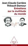 Thibault Damour et Jean-Claude Carrière - Entretiens sur la multitude du monde.