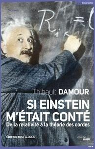 Thibault Damour - Si Einstein m'était conté.