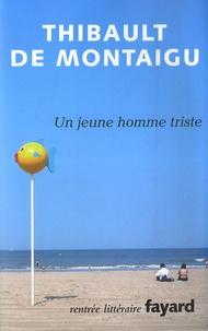Thibault de Montaigu - Un jeune homme triste.