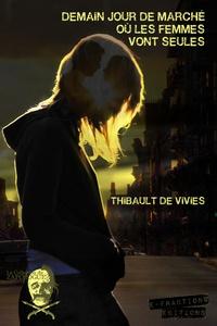 Thibault de Vivies - Demain jour de marché où les femmes vont seules.