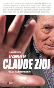 Thibault Decoster - Le cinéma de Claude Zidi - Fou, insolent et facétieux.