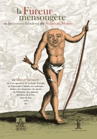 Thibault Ehrengardt - La fureur mensongère ou les contes fabuleux du Nouveau Monde.