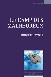 Thibault Fayner - Le camp des malheureux.