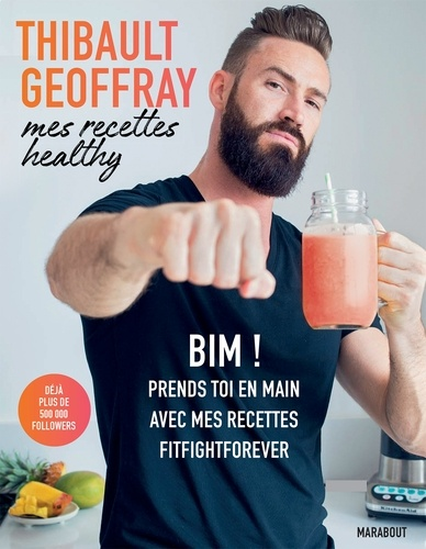 Mes recettes healthy - Thibault Geoffray - 9782501140102 - 10,99 €