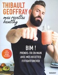 Thibault Geoffray - Mes recettes healthy.