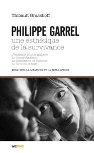 Thibault Grasshoff - Philippe Garrel : une esthétique de la survivance.