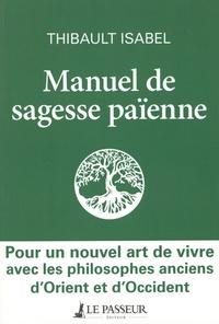 Thibault Isabel - Manuel de sagesse païenne.
