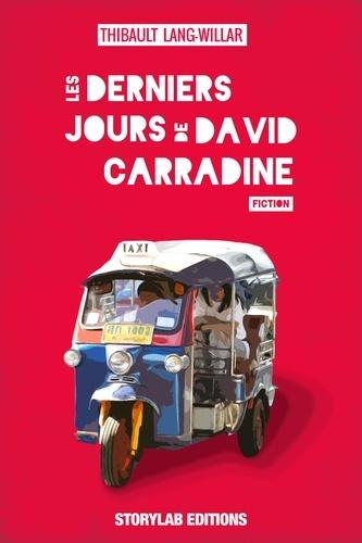 Thibault Lang-Willar - Les derniers jours de David Carradine.