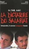 Thibault Lanxade et Jacky Isabello - En finir avec la dictature du salariat - Entreprendre, le nouveau management humain.