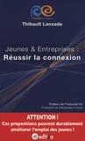 Thibault Lanxade - Jeunes et Entreprises : Réussir la connexion.