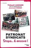 Thibault Lanxade et Jean-Louis Vincent - Patronat syndicats stops et encore.