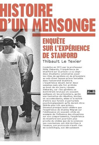 Thibault Le Texier - Histoire d'un mensonge - Enquête sur l'expérience de Stanford.