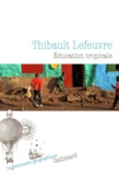 Thibault Lefeuvre - Education tropicale.