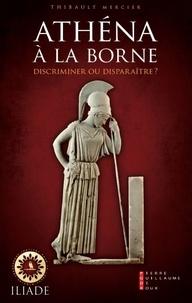Thibault Mercier - Athéna à la borne - Discriminer ou disparaître ?.