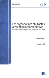 Thibault Pinatel - Les organisations étudiantes à vocation représentative - Une représentation atypique sous influence du droit social.