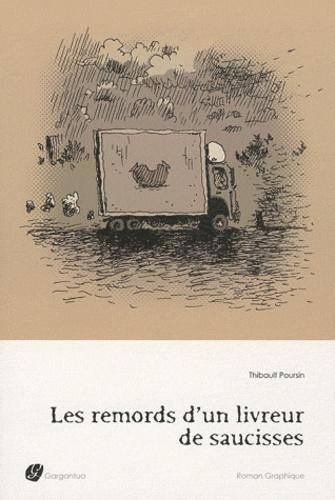 Thibault Poursin - Les remords d'un livreur de saucisses.