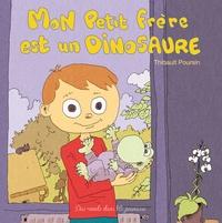 Thibault Poursin - Mon petit frère est un dinosaure.