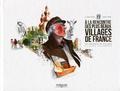 Thibault Prugne et Alexandre Marion - A la rencontre des plus beaux villages de France - 155 portraits de villages et leurs villageois.