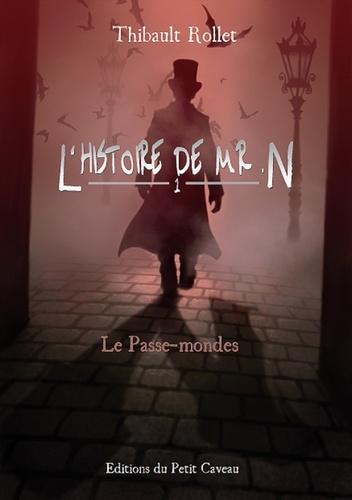 L'histoire de Mr. N Tome 1 Le Passe-mondes