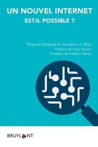 Thibault Verbiest et Jonathan Attia - Un nouvel Internet est-il possible ?.