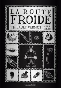 Thibault Vermot - La route froide.