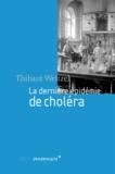 Thibault Weitzel - La dernière épidermie de choléra.