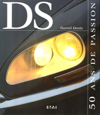 Thibaut Amant et Daniel Denis - Citroën DS - 50 ans de passion.